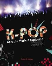 K-Pop:  Korea's Musical Explosion