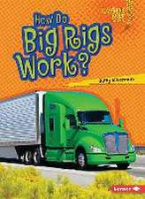 How Do Big Rigs Work?