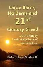 Large Barns, No Barns and 21st Century Greed