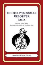 The Best Ever Book of Reporter Jokes