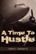 A Time to Hustle