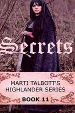Secrets, Book 11, (Marti Talbott's Highlander Series)