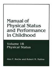 Manual of Physical Status and Performance in Childhood: Volume 1B: Physical Status