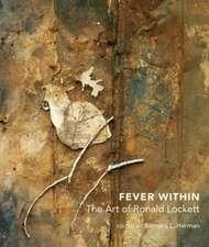 Fever Within:  The Art of Ronald Lockett