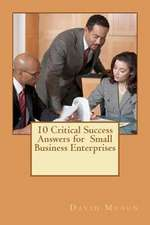 10 Critical Success Answers for Small Business Enterprise