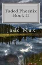 Faded Phoenix Book II