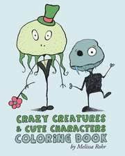 Crazy Creatures & Cute Monsters Coloring Book