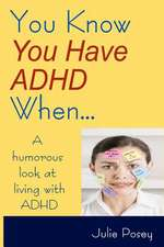 You Know You Have ADHD When...