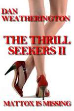The Thrill Seekers II