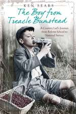 The Boy From Treacle Bumstead: A Country Lad's Journey From Reform School to National Service