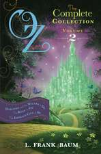 Oz, the Complete Collection Volume 2 bind-up: Dorothy & the Wizard in Oz; The Road to Oz; The Emerald City of Oz
