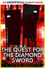 The Quest for the Diamond Sword: An Unofficial Gamer's Novel
