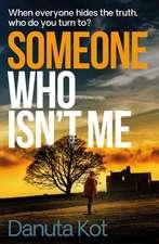 Someone Who Isn't Me