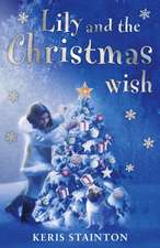Stainton, K: Lily, the Pug and the Christmas Wish
