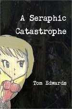 A Seraphic Catastrophe
