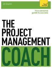 The Project Management Coach:  Your Interactive Guide to Managing Projects