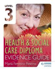 Level 3 Health & Social Care Diploma Evidence Guide