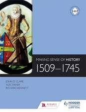 Making Sense of History: 1509-1745