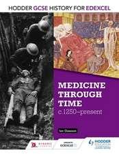 Hodder GCSE History for Edexcel: Medicine Through Time, C1250-Present