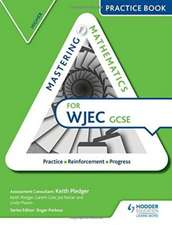 Mastering Mathematics WJEC GCSE Practice Book: Higher