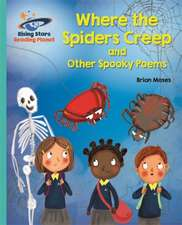 Moses, B: Reading Planet - Where the Spiders Creep and Other