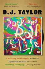 Taylor, D: 'Rock and Roll is Life'