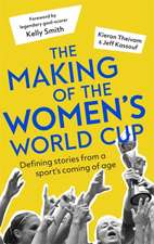 The Making of the Women's World Cup: Defining Stories from a Sport's Coming of Age