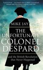 Unfortunate Colonel Despard
