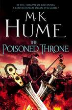 Hume, M: The Poisoned Throne (Tintagel Book II)