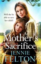 Felton, J: A Mother's Sacrifice