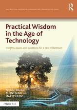 Practical Wisdom in the Age of Technology