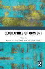 The Geographies of Comfort