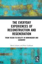 The Everyday Experiences of Reconstruction and Regeneration