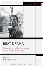 Beat Drama: Playwrights and Performances of the 'Howl' Generation