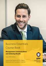 Business Essentials Managing Communications and Achieving Results