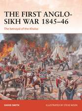 The First Anglo-Sikh War 1845–46: The betrayal of the Khalsa