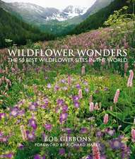 Wildflower Wonders: The 50 Best Wildflower Sites in the World