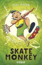 Skate Monkey: Kidnap