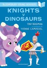 Knights V Dinosaurs: A Bloomsbury Young Reader: Purple Book Band