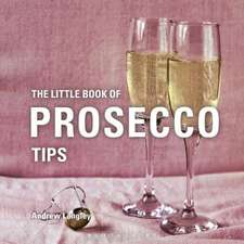 The Little Book of Prosecco Tips