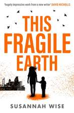 Wise, S: This Fragile Earth