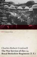 The War Service of the 1/4 Royal Berkshire Regiment (T. F.) (WWI Centenary Series)
