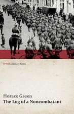 The Log of a Noncombatant (WWI Centenary Series)