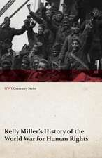 Kelly Miller's History of the World War for Human Rights (WWI Centenary Series)
