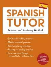 Spanish Tutor:  Grammar and Vocabulary Workbook (Learn Spanish)