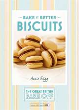 Rigg, A: Great British Bake Off - Bake it Better (No.2): Bis: Biscuits