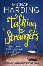 Harding, M: Talking to Strangers
