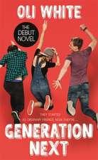 White, O: Generation Next