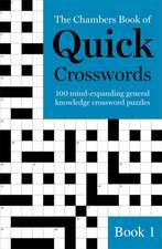 The Chambers Book of Quick Crosswords, Book 1