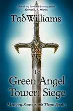 Williams, T: To Green Angel Tower: Siege